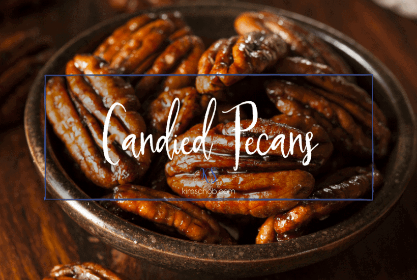 Candied Pecans | kimschob.com