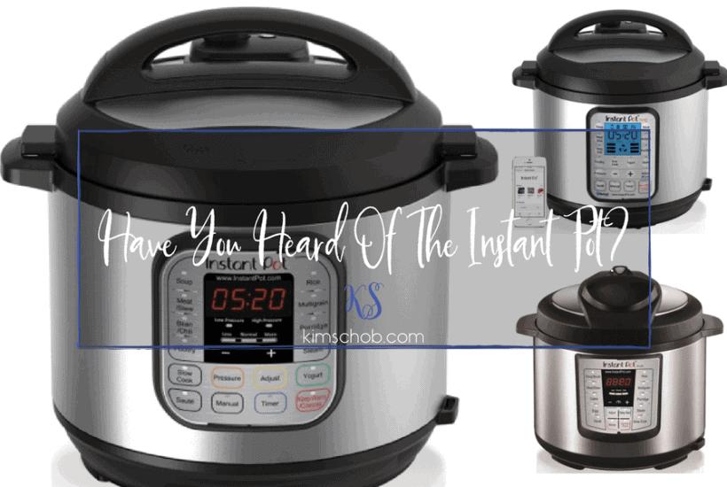 Have You Heard Of The Instant Pot? | kimschob.com