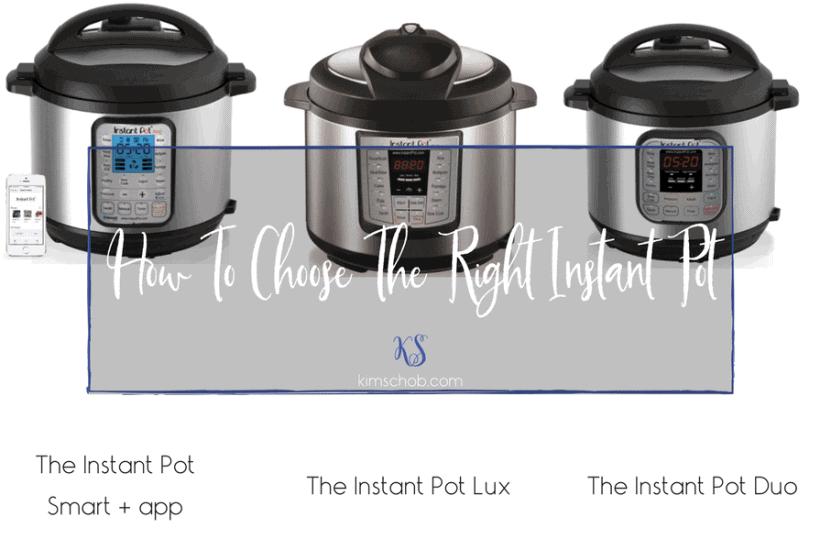 How To Choose The Right Instant Pot | kimschob.com