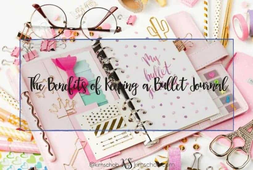 The Benefits of Keeping a Bullet Journal |#bulletjournal #organization #lifestyle | kimschob.com