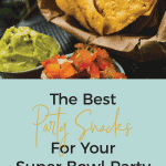 The Best Party Snacks for Your Super Bowl Party   kimschob.com