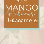 Mango Habanero Guacamole | kimschob.com