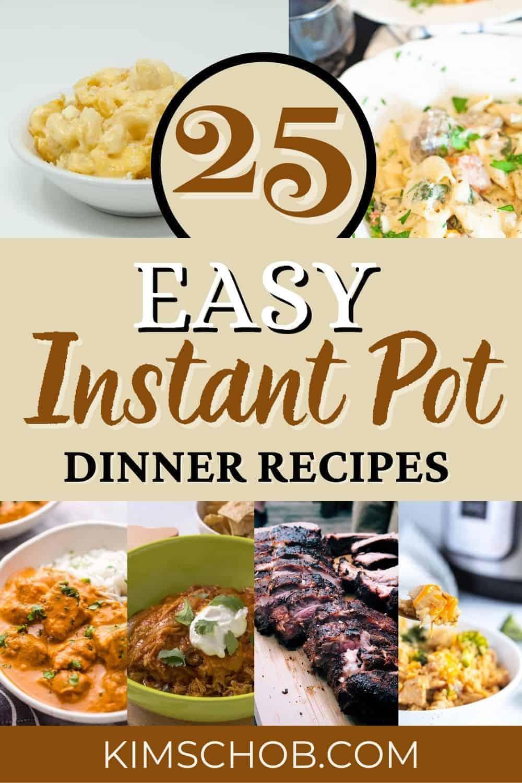 25 Easy Instant Pot Dinner Recipes | kimschob.com