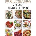 Delicious Vegan Dinner Recipes | kimschob.com