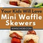 Waffle Skewers PIN 1 • Kim Schob